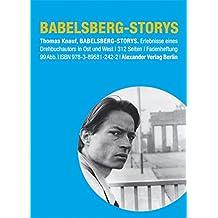 Babelsberg-Storys: Erlebnisse eines Drehbuchautors in Ost und West