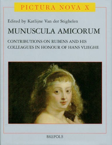 Munuscula Amicorum: Contributions on Rubens And His Context in Honour of Hans Vlieghe