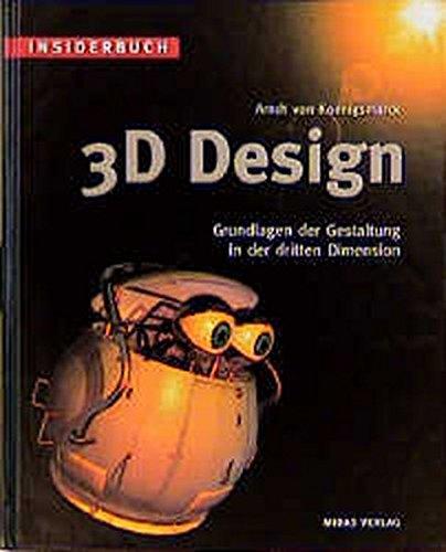 INSIDERBUCH 3D-DESIGN. Grundlagen der Gestaltung in der dritten Dimension (In Design-computer-software Der)