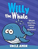 Willy the Whale (Fun Time Series for Beginning Readers)
