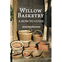 Willow Basketry: A How-To Guide
