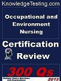 Occupational and Environmental Nursing Certification Review (Certification in Occupational and Environmental Nursing Book 1) (English Edition)