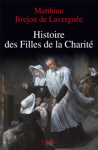 Histoire des Filles de la Charité (XVIIe-XVIIIe siècles)