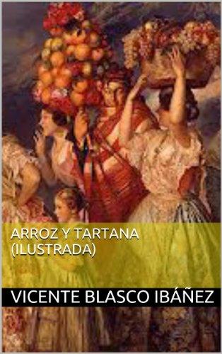 Arroz y tartana (Ilustrada) por Vicente Blasco Ibáñez