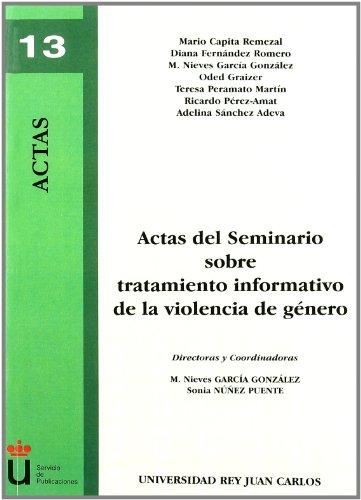 Actas Del Seminario Sobre Tratamiento Informativo De La Violencia De Género (Colección Actas) por Mª Nieves García González