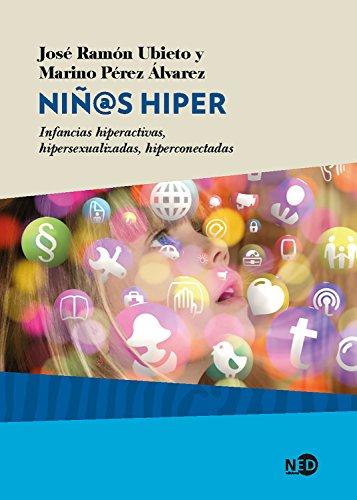 Niñ@s hiper: Infancias hiperactivas, hipersexualizadas, hiperconectadas (Huellas y señales / Salud mental nº 2020)