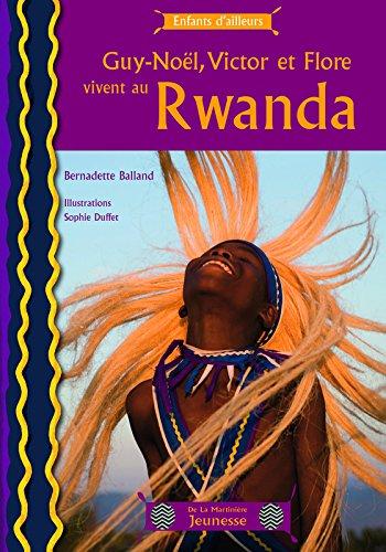 Guy-Noël, Victor et Flore vivent au Rwanda