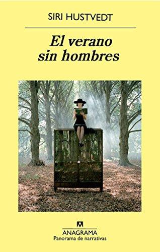El verano sin hombres (Panorama de narrativas) por Siri Hustvedt