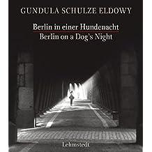 Berlin in einer Hundenacht /Berlin on a Dog's Night: Fotografien /Photographs 1977-1990