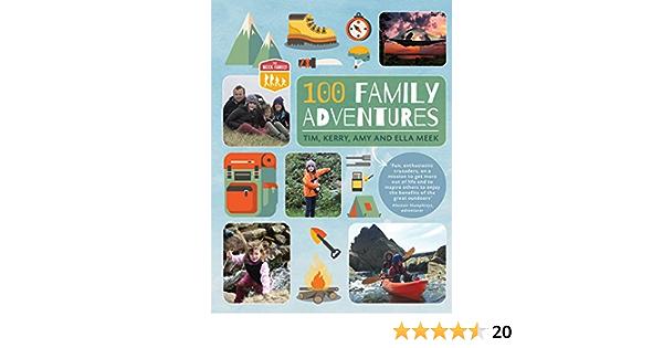 100 Family Adventures Meek Family Meek Tim Meek Kerry Amazon De Books