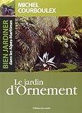 Bien jardiner dans les Alpes-Maritimes - Le jardin ornement