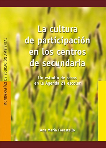 Descargar Libro La cultura de participación en los centros de secundaria: E13 (Ed.Amb.Castella) de Ana María Forestello