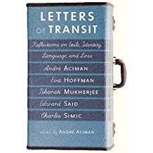 LETTERS OF TRANSIT : Reflections on Exile, Identity, Language, and Loss by Andre Aciman (1997-01-01)