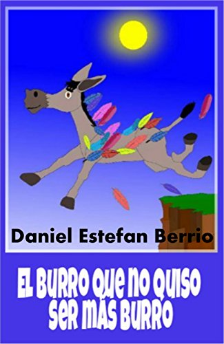 El burro que no quiso ser más burro por Daniel Estefan Berrio