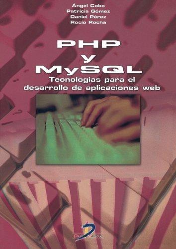 PHP y MySQL: Tecnología para el desarrollo de aplicaciones web. por Angel Cobo