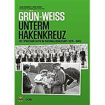 Grün-Weiss unterm Hakenkreuz: Der Sportklub Rapid im Nationalsozialismus