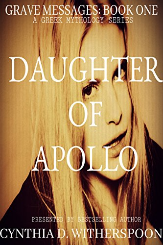 Daughter of Apollo: A Greek Mythology Series (Grave Messages