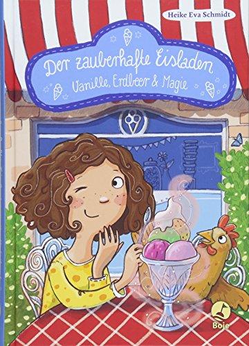 Der zauberhafte Eisladen: Vanille, Erdbeer und Magie. Band 1 (Der zauberhafte Eisladen-Reihe, Band 1)