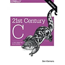 21st Century C: C Tips from the New School by Ben Klemens (2014-10-12)