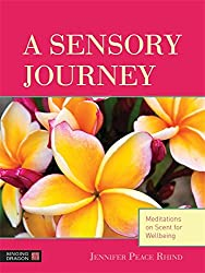 A Sensory Journey: Meditations on Scent for Wellbeing