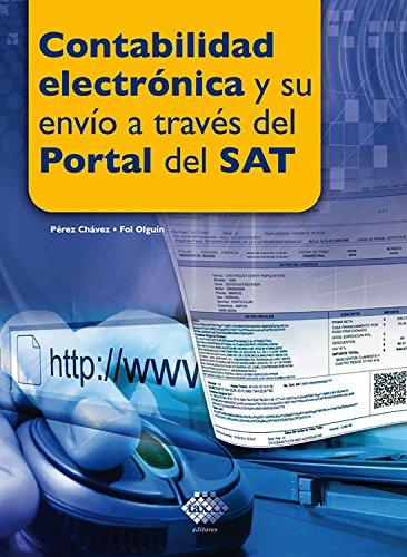 Contabilidad electrónica y su envío a través del Portal del SAT 2017 por José Pérez Chávez