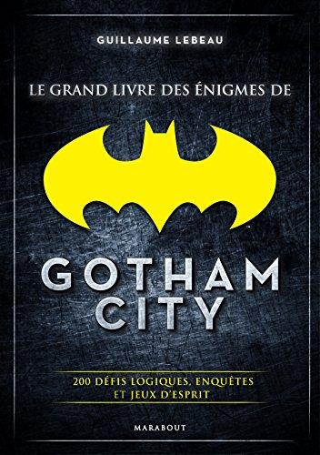 Le Grand livre des énigmes à Gotham City