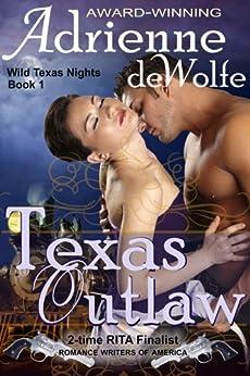 Texas Outlaw (Wild Texas Nights, Book 1) by [deWolfe, Adrienne]