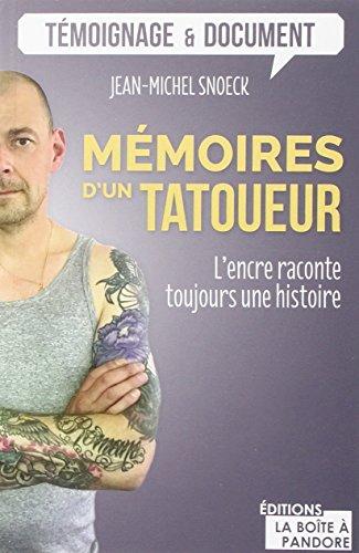 Mémoires d'un tatoueur : L'encre raconte toujours une histoire par Jean-Michel Snoek