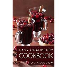 Easy Cranberry Cookbook (Cranberry, Cranberries, Cranberry Cookbook, Cranberry Recipes, Cooking with Cranberries, Cranberry Desserts, Cranberry Ideas 1) (English Edition)