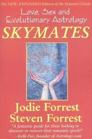 Skymates: No. 1: Love, Sex and Evolutionary Astrology by Forrest, Jodie, Forrest, Steven ( 2002 )