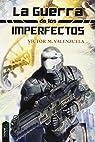 La Guerra De Los Imperfectos par Víctor Manuel Valenzuela Real