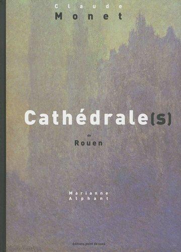Claude Monet, Cathédrale(S) de Rouen
