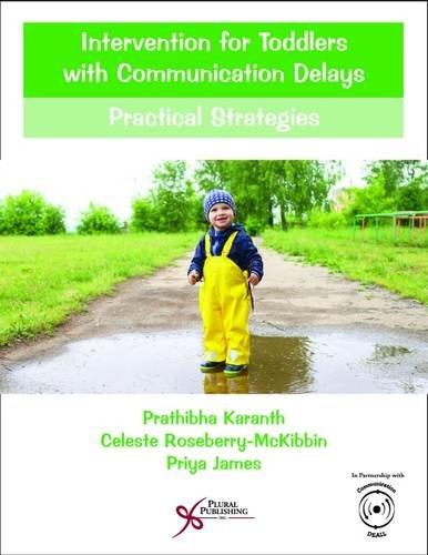 Intervention for Toddlers with Communication Delays: Practical Strategies (Comprehensive Intervention for Children With Developmental Delays and Disorders: Practical Strategies)