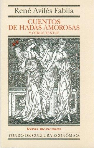 Cuentos de hadas amorosas y otros textos (Letras mexicanas)