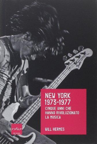 new-york-1973-1977-cinque-anni-che-hanno-rivoluzionato-la-musica