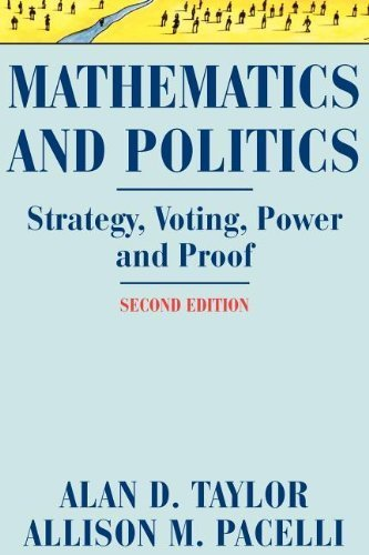 Mathematics and Politics: Strategy, Voting, Power, and Proof by Taylor, Alan D., Pacelli, Allison M. (2010) Paperback