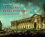 Le Louvre et les Tuileries - La fabrique d'un chef-d'oeuvre