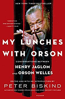 My Lunches with Orson: Conversations between Henry Jaglom and Orson Welles par [Biskind, Peter]