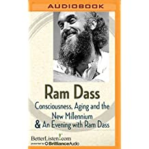 Consciousness, Aging and the New Millennium and an Evening with RAM Dass