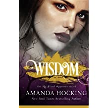 Wisdom (My Blood Approves) (Volume 4) by Amanda Hocking (2016-05-03)