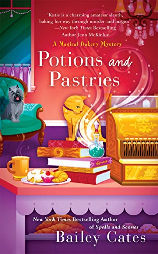 Potions and Pastries (A Magical Bakery Mystery, Band 7) - Magic Garden Teller