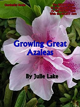 Growing Great Azaleas (GardenEzi Gardening Guides Book 1) (English Edition) von [Lake, Julie]
