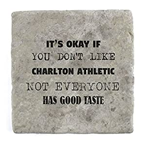 Its ok if you don't like Charlton Athletic not everyone has good taste - Marble Tile Drink Coaster