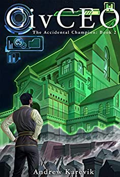 CivCEO 2: A 4x Lit Series (The Accidental Champion) (English Edition) van [Karevik, Andrew, Freaks, LitRPG]