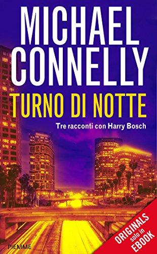Turno di notte: Tre racconti con Harry Bosch (I thriller con Harry Bosch)