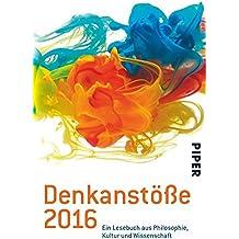 Denkanstöße 2016: Ein Lesebuch aus Philosophie, Kultur und Wissenschaft
