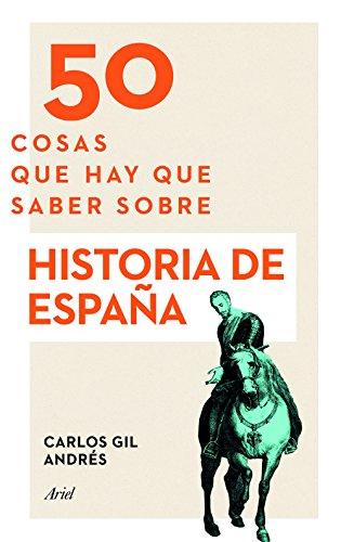 50 cosas que hay que saber sobre Historia de España par Carlos Gil Andrés