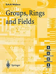 Groups, Rings and Fields (Springer Undergraduate Mathematics Series)