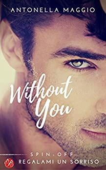 Without you (Digital Emotions) di [Maggio, Antonella]