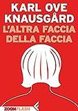 51kDKY4ApjL._SL160_ Recensione di L'altra faccia della faccia di Karl Ove Knausgård Recensioni libri